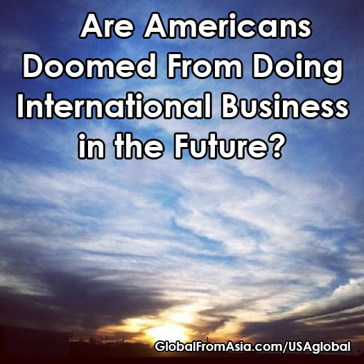 americans cant do international business anymore Blog1