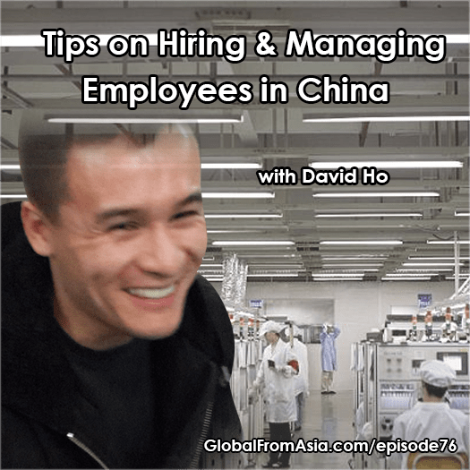 david ho globalfromasia hiring chinese staff Podcast1