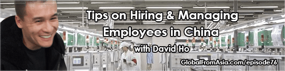 david ho globalfromasia hiring chinese staff Podcast2