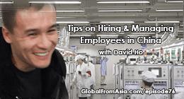 david ho globalfromasia hiring chinese staff Podcast3