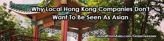 hong kong companies dont want to be local 2