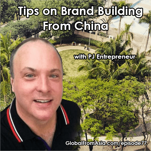 pj entrepreneur brands in china global from asia Podcast1