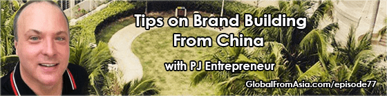 pj entrepreneur brands in china global from asia Podcast2