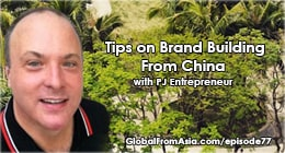 pj entrepreneur brands in china global from asia Podcast3
