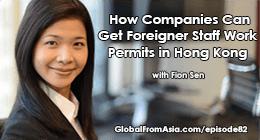 fion sen work visa for businesses in hong kong Podcast3