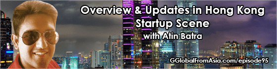 atin batra global from asia startup hong kong scene update 2