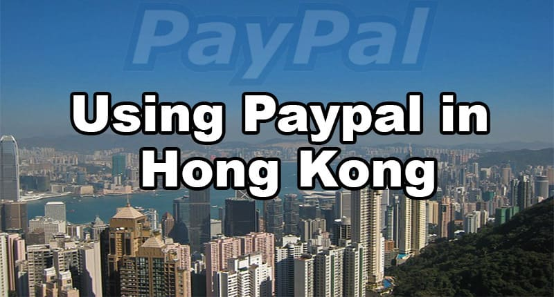 Wire Transfer To Hong Kong | The Ultimate Paypal Hong Kong Guide Get Verified Stay Safe