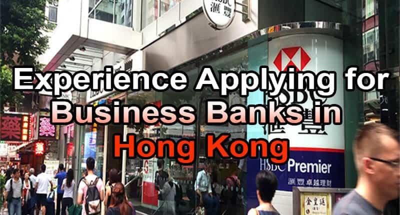 Applying To Hong Kong Banks? Results After Visiting 20 in 2
