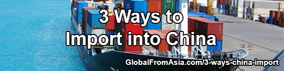 3 Ways To Import Into China (From Smuggling to Importing Legally)