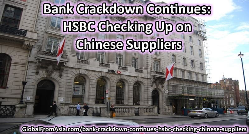 Bank Crackdown Continues: HSBC Checking Up on Chinese Suppliers