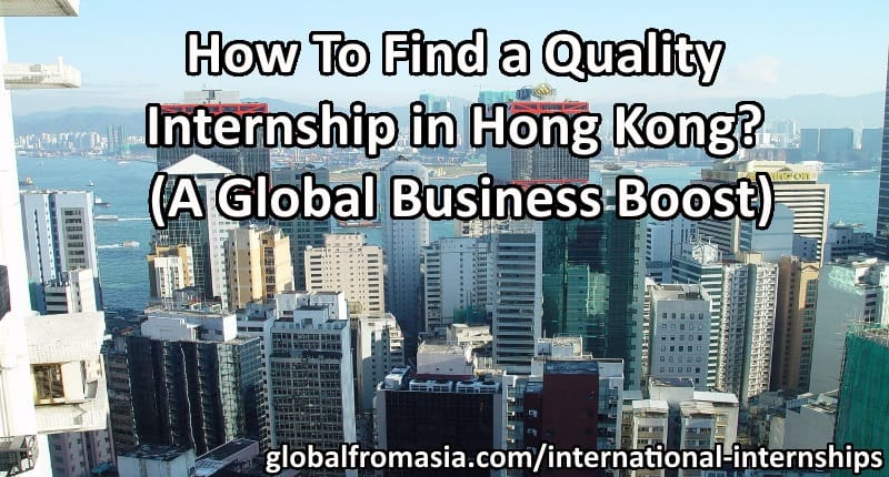 How To Find A Quality Internship In Hong Kong A Global Business Boost