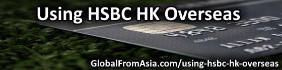 Using HSBC HK overseas