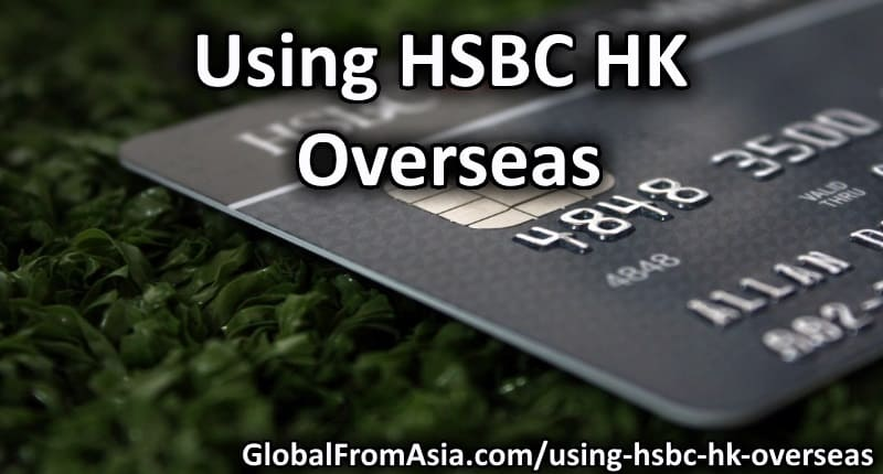 Using HSBC HK overseas